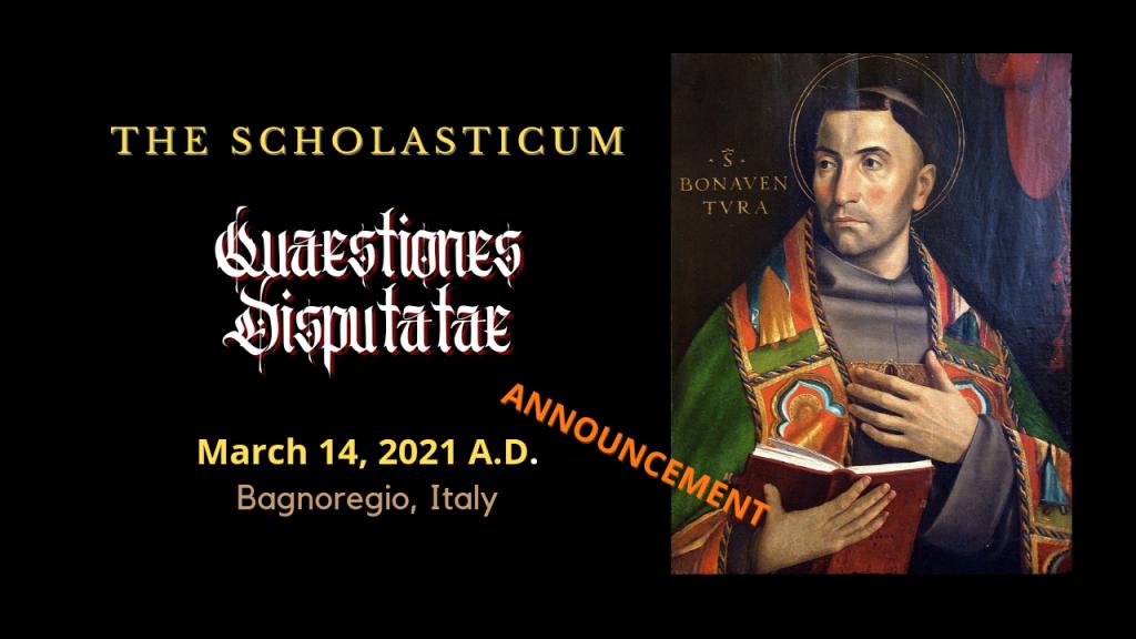 Quaestiones Disputatae: March 14, 2021 A. D. — Announcement