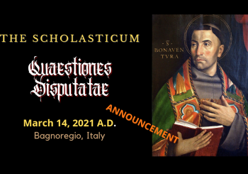 Quaestiones Disputatae: March 14, 2021 A. D. — Announcement